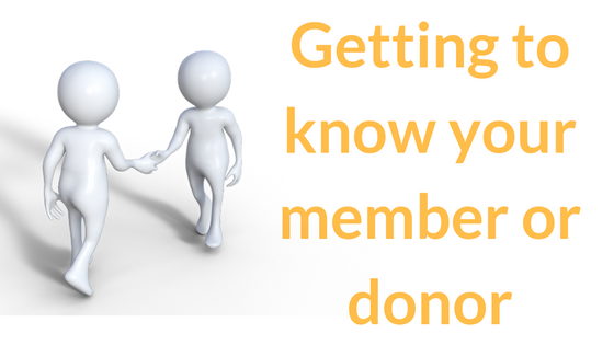 Getting to know Your Member or Donor