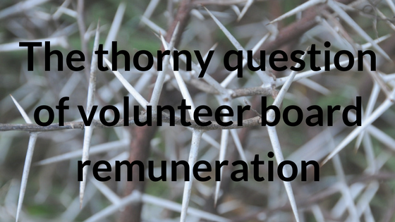 The thorny question of volunteer board remuneration